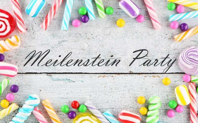 Meilenstein Party